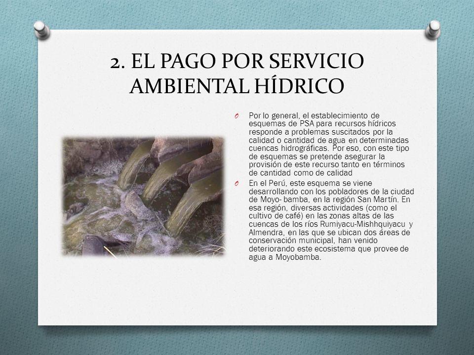 2. EL PAGO POR SERVICIO AMBIENTAL HÍDRICO