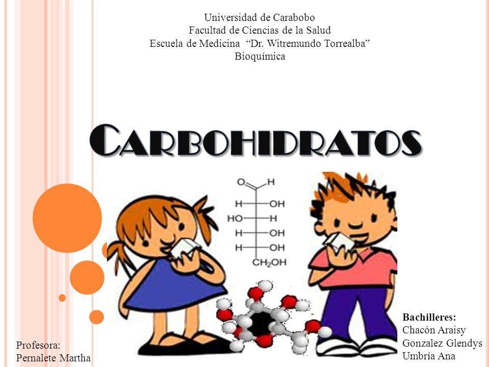 Carbohidratos Universidad de Carabobo Facultad de Ciencias de la Salud
