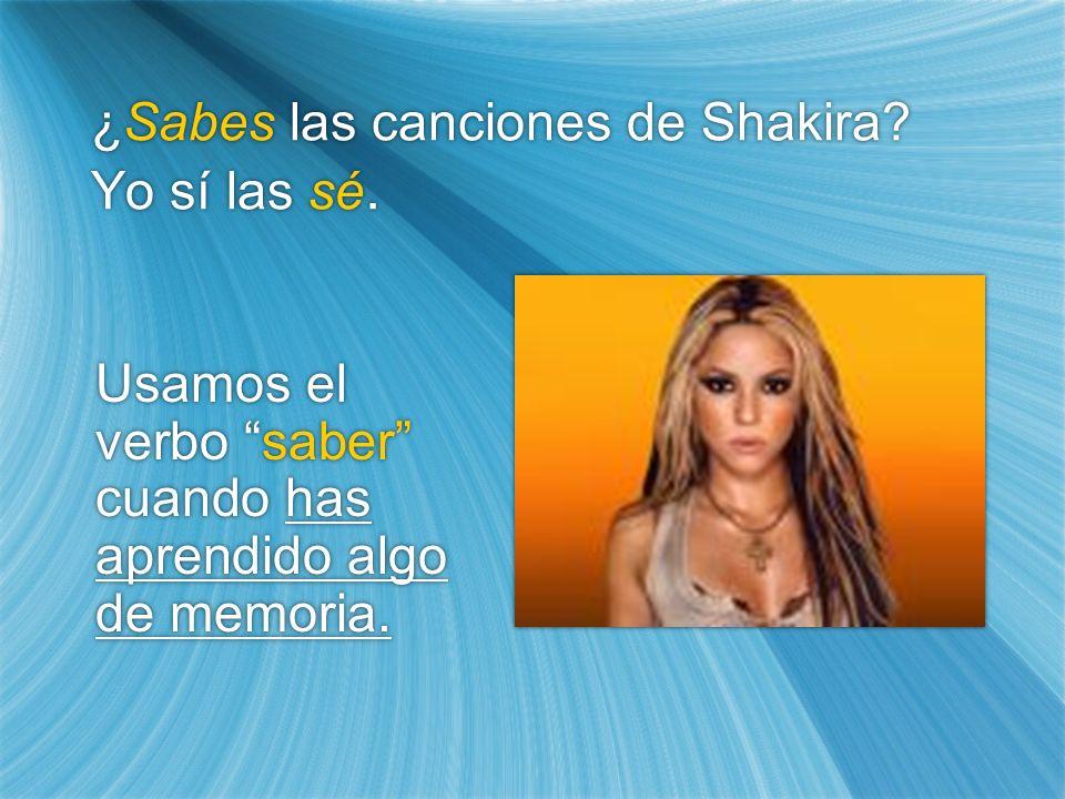 ¿Sabes las canciones de Shakira Yo sí las sé.