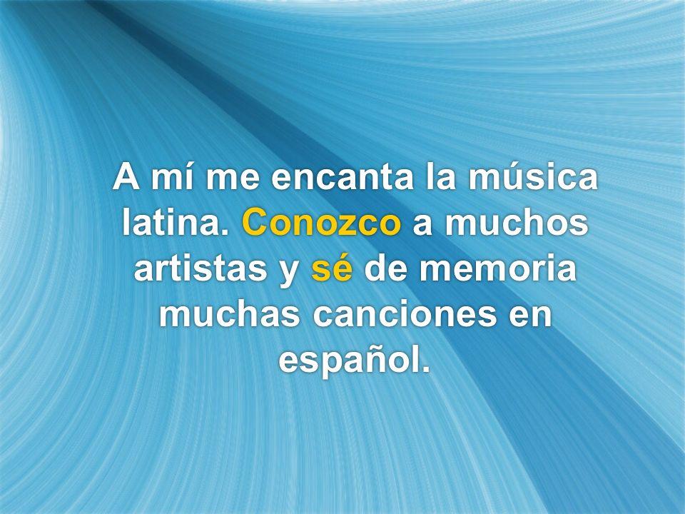 A mí me encanta la música latina