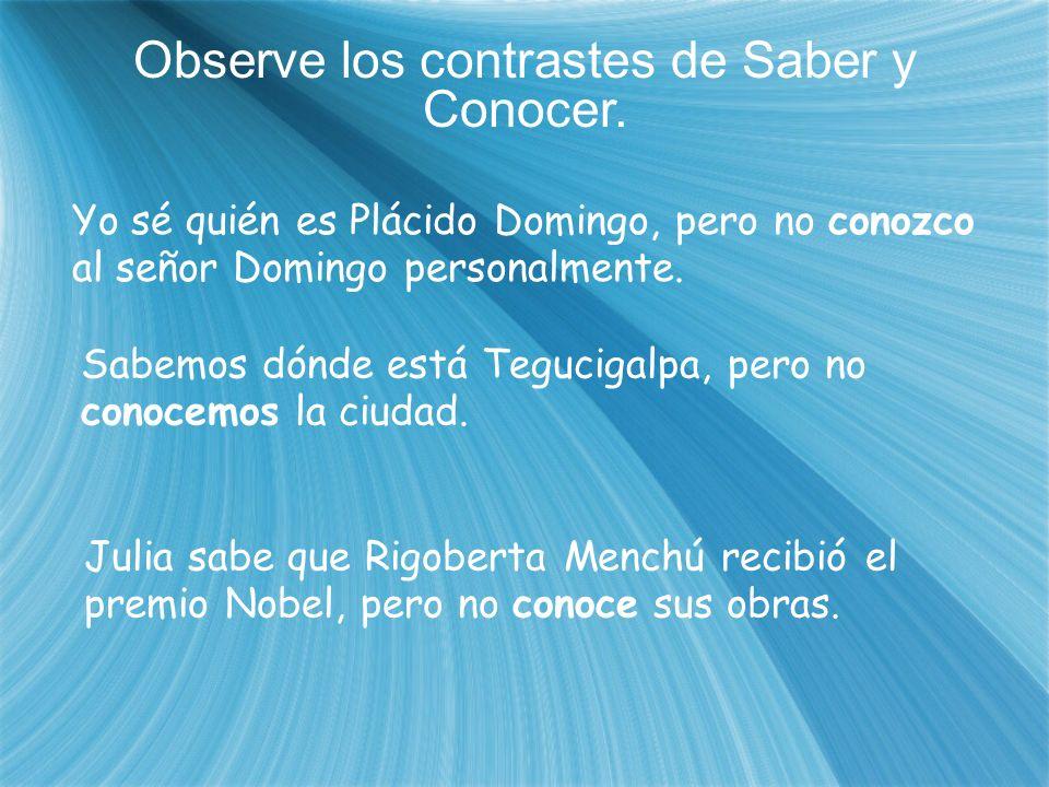 Observe los contrastes de Saber y Conocer.