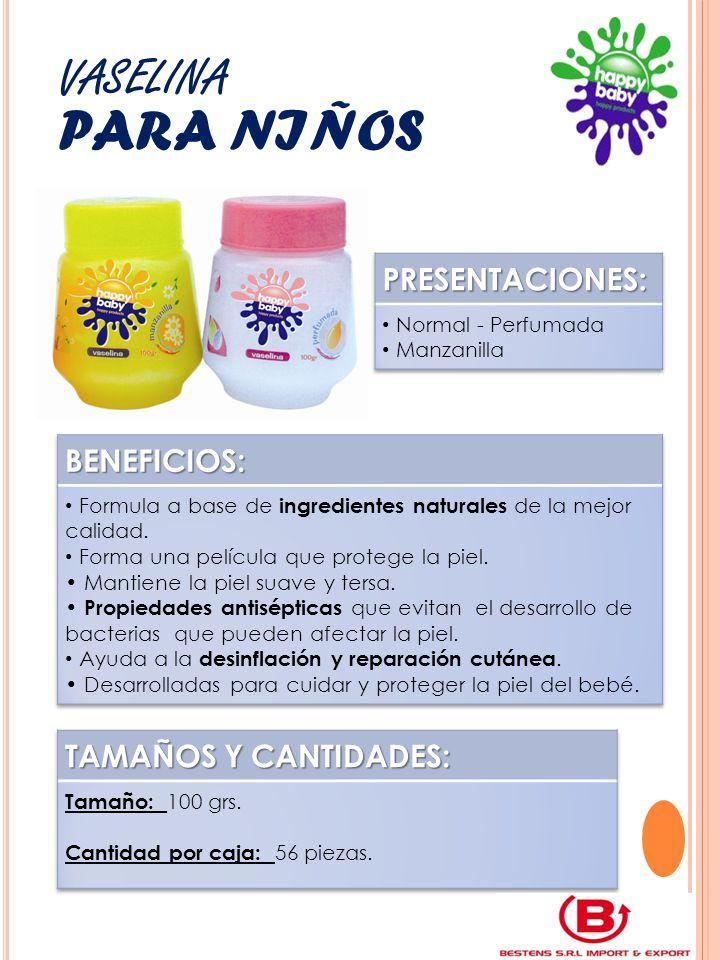 vaselina para niños PRESENTACIONES: BENEFICIOS: TAMAÑOS Y CANTIDADES: