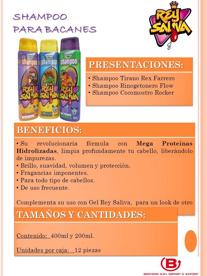 shampoo Para BACANES PRESENTACIONES: BENEFICIOS: TAMAÑOS Y CANTIDADES: