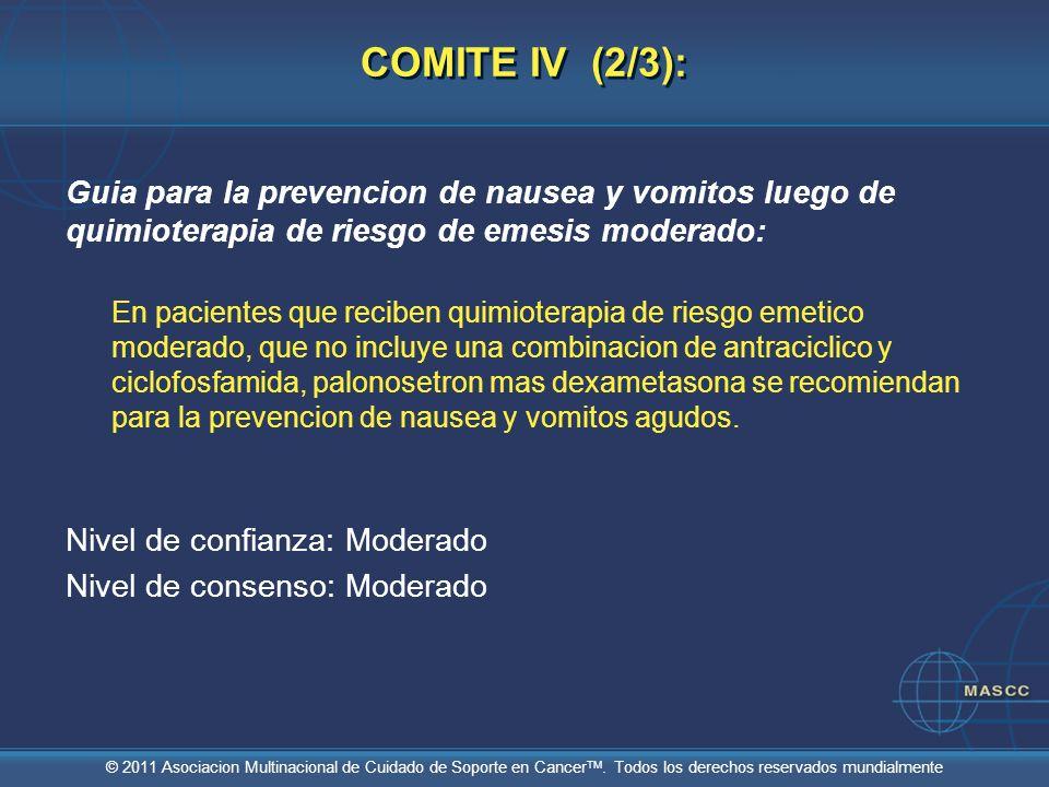 COMITE IV (2/3):Guia para la prevencion de nausea y vomitos luego de quimioterapia de riesgo de emesis moderado: