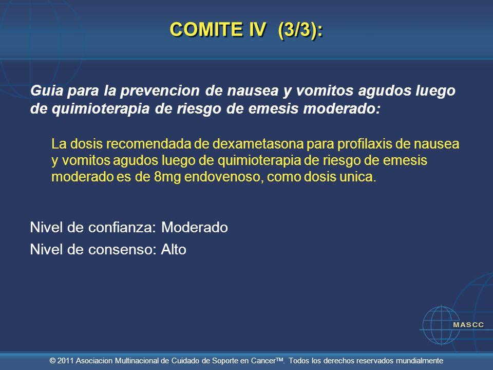 COMITE IV (3/3):Guia para la prevencion de nausea y vomitos agudos luego de quimioterapia de riesgo de emesis moderado: