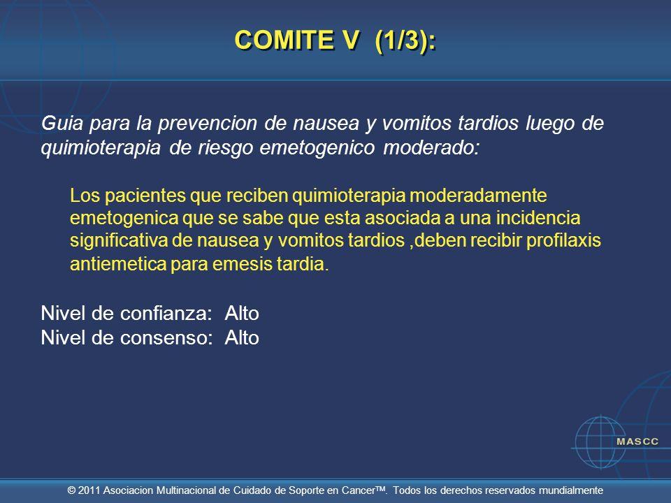 COMITE V (1/3):Guia para la prevencion de nausea y vomitos tardios luego de quimioterapia de riesgo emetogenico moderado: