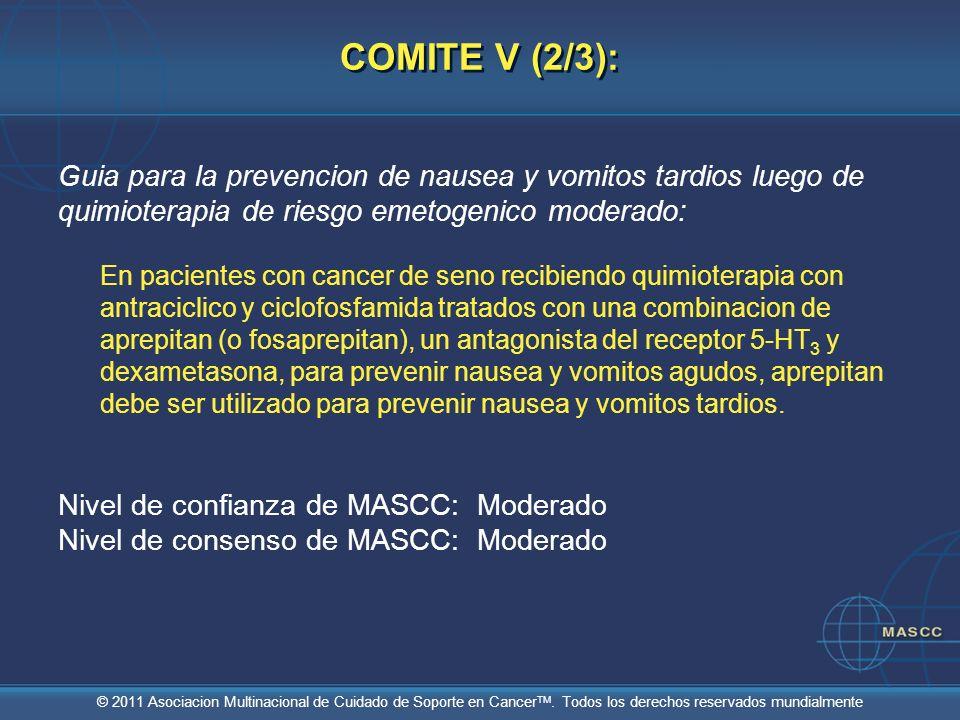COMITE V (2/3):Guia para la prevencion de nausea y vomitos tardios luego de quimioterapia de riesgo emetogenico moderado: