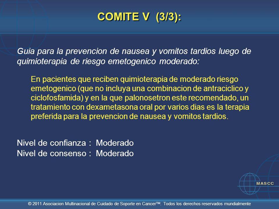 COMITE V (3/3): Guia para la prevencion de nausea y vomitos tardios luego de quimioterapia de riesgo emetogenico moderado: