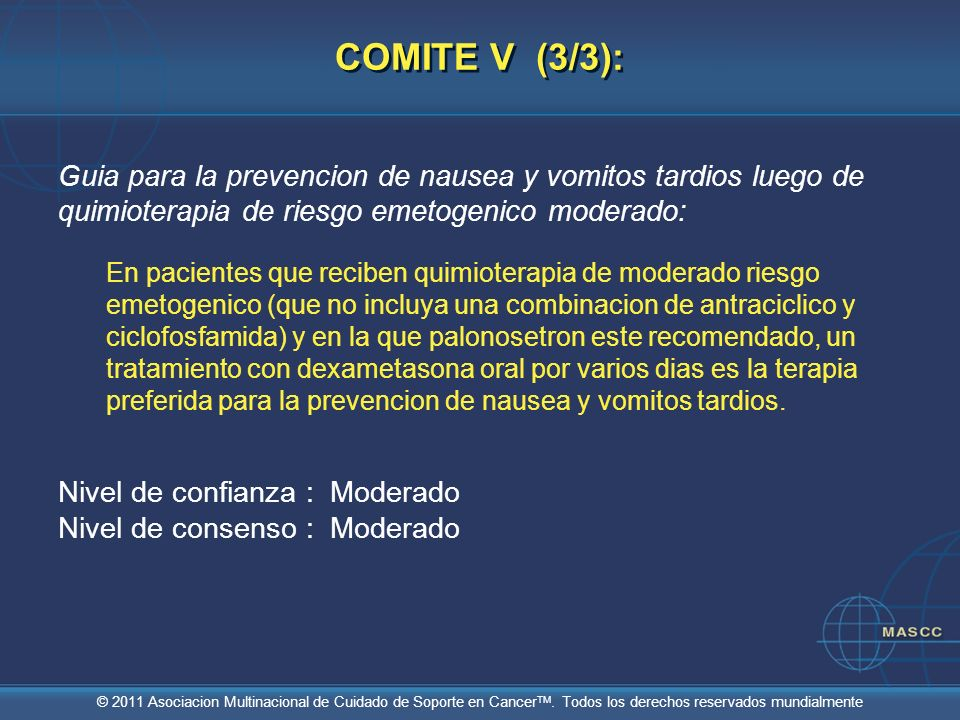 COMITE V (3/3):Guia para la prevencion de nausea y vomitos tardios luego de quimioterapia de riesgo emetogenico moderado: