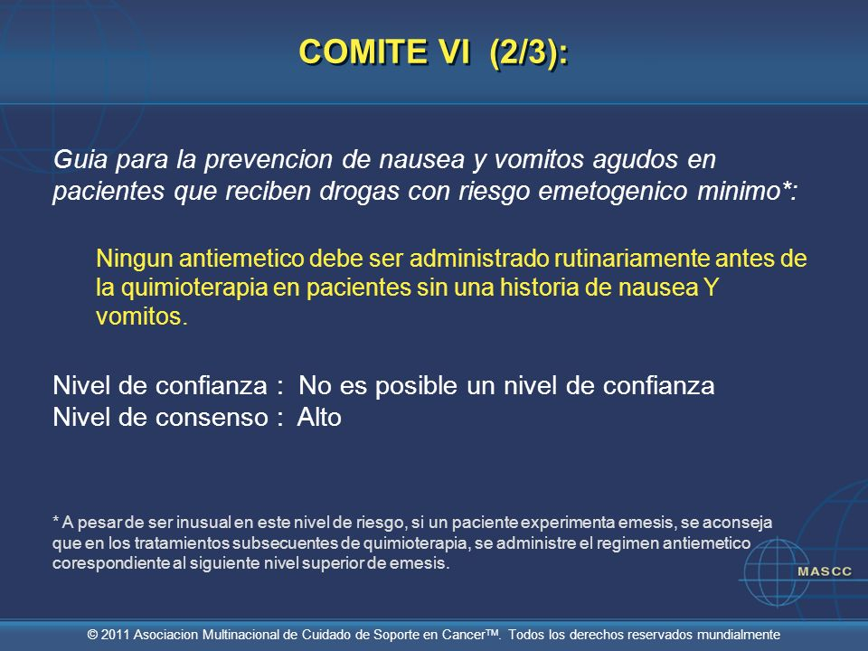 COMITE VI (2/3): Guia para la prevencion de nausea y vomitos agudos en pacientes que reciben drogas con riesgo emetogenico minimo*: