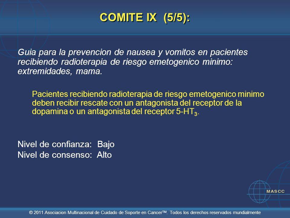 COMITE IX (5/5):Guia para la prevencion de nausea y vomitos en pacientes recibiendo radioterapia de riesgo emetogenico minimo: extremidades, mama.