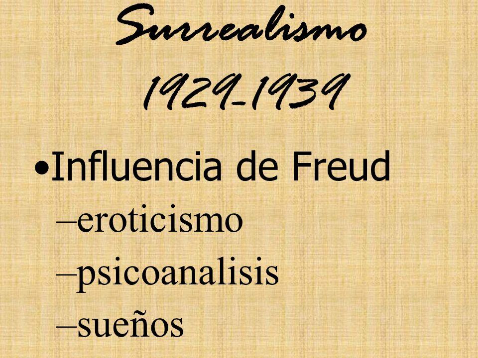 Surrealismo 1929-1939 Influencia de Freud eroticismo psicoanalisis