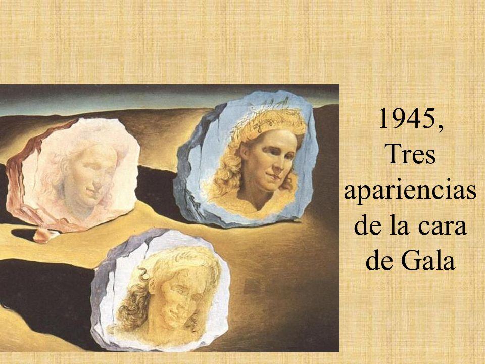 1945, Tres apariencias de la cara de Gala