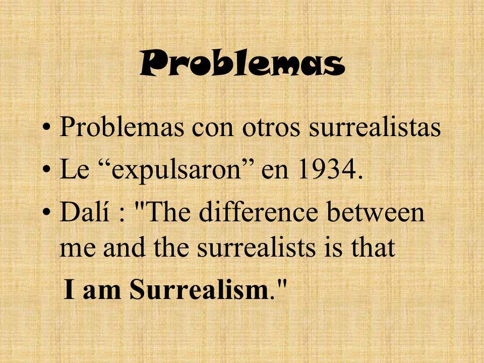 Problemas Problemas con otros surrealistas Le expulsaron en 1934.