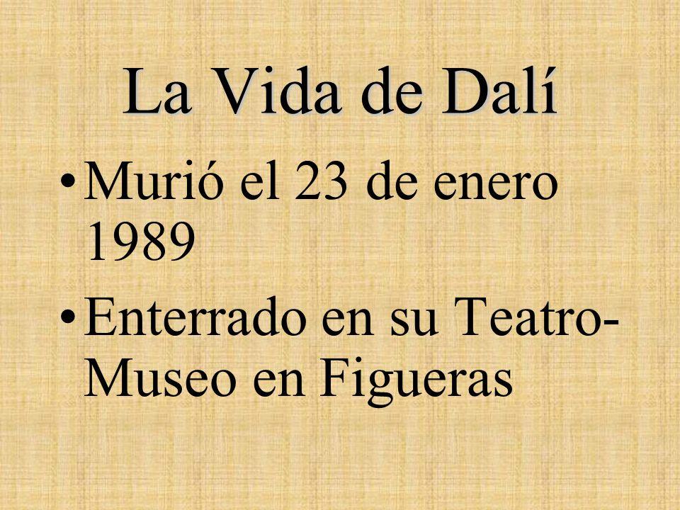La Vida de Dalí Murió el 23 de enero 1989