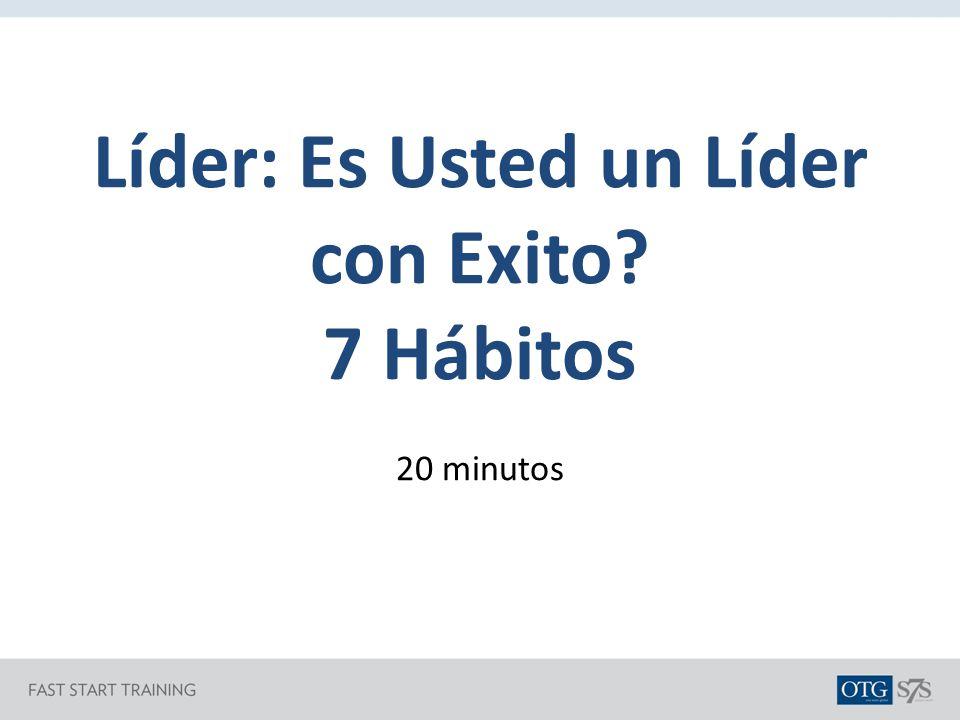 Líder: Es Usted un Líder con Exito 7 Hábitos 20 minutos