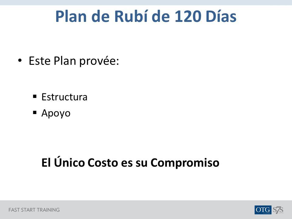 Plan de Rubí de 120 Días Este Plan provée: