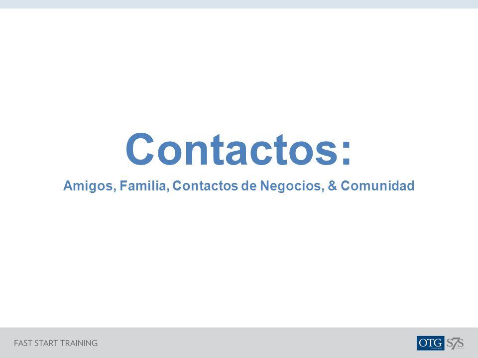 Amigos, Familia, Contactos de Negocios, & Comunidad