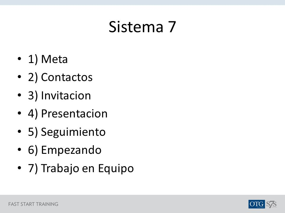 Sistema 7 1) Meta 2) Contactos 3) Invitacion 4) Presentacion