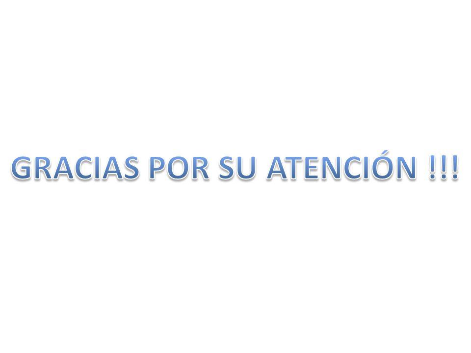 GRACIAS POR SU ATENCIÓN !!!