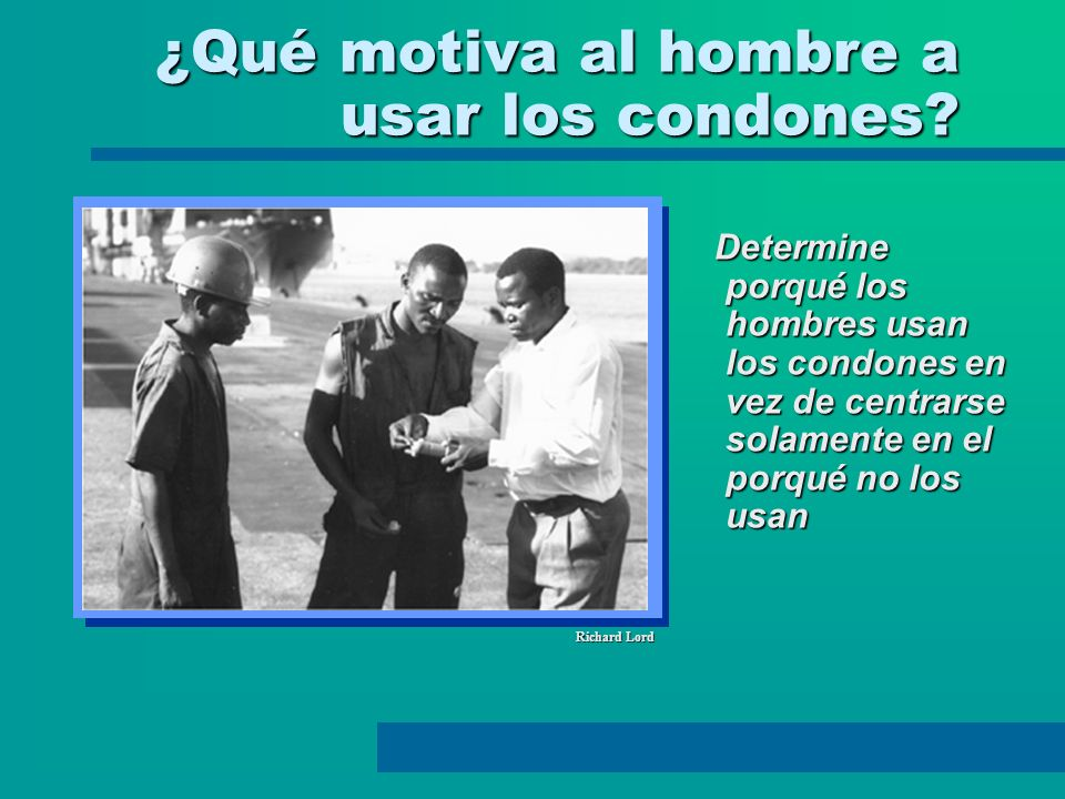 ¿Qué motiva al hombre a usar los condones