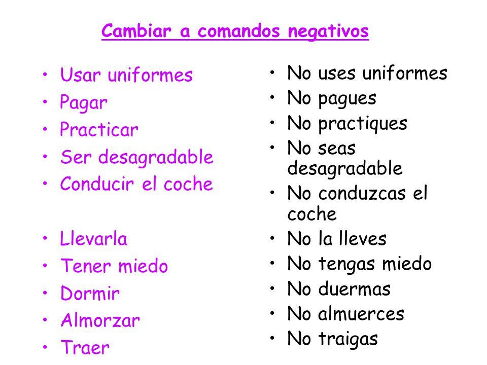 Cambiar a comandos negativos
