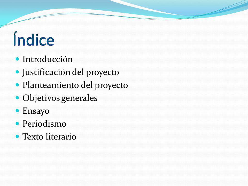 Índice Introducción Justificación del proyecto