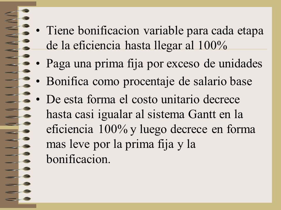 Tiene bonificacion variable para cada etapa de la eficiencia hasta llegar al 100%