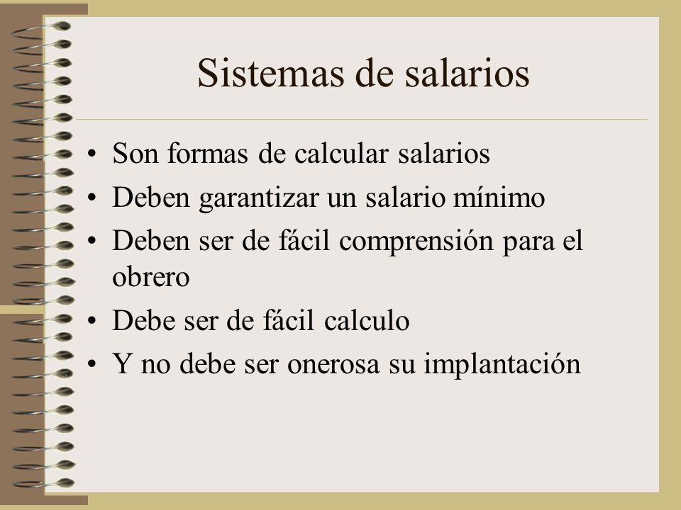Sistemas de salarios Son formas de calcular salarios
