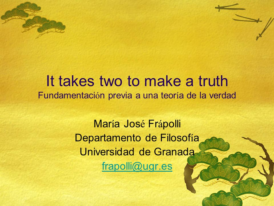 It takes two to make a truth Fundamentación previa a una teoría de la verdad