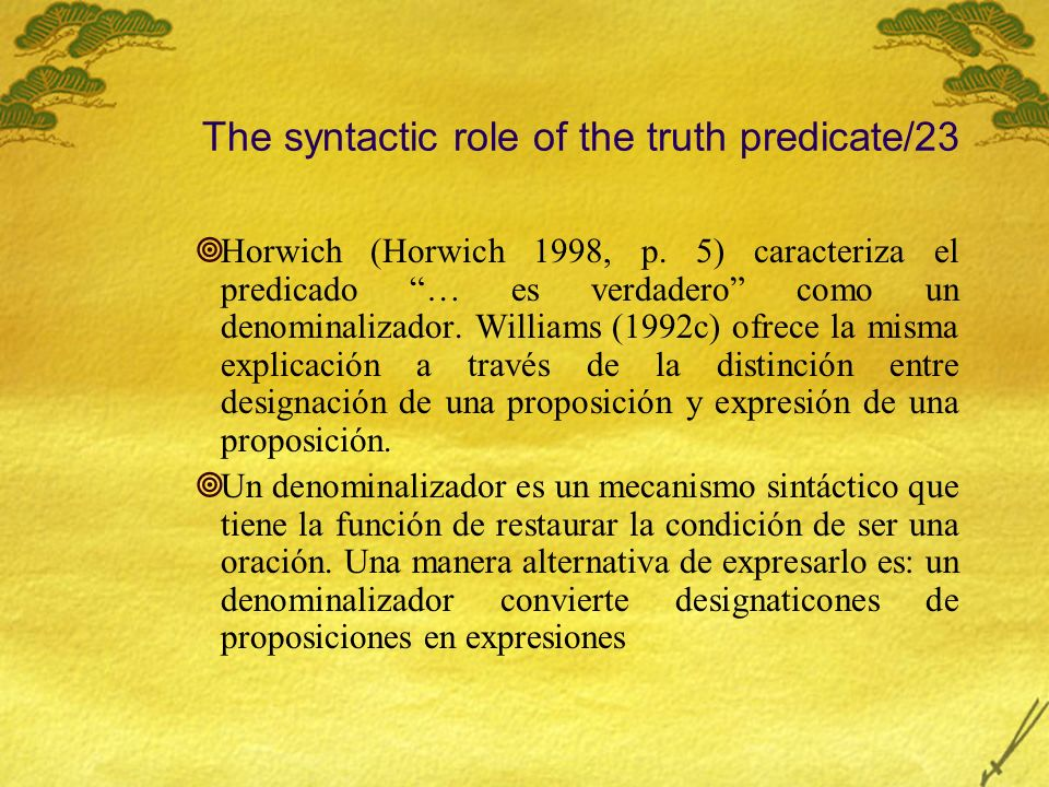 The syntactic role of the truth predicate/23