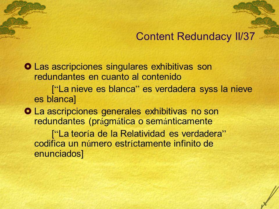 Content Redundacy II/37 Las ascripciones singulares exhibitivas son redundantes en cuanto al contenido.