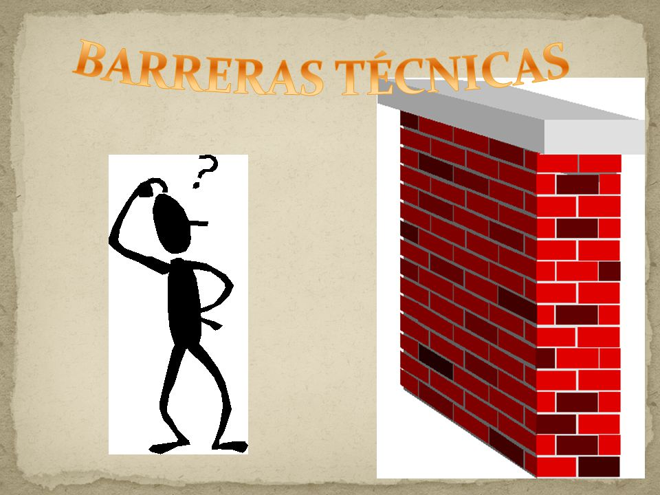BARRERAS TÉCNICAS