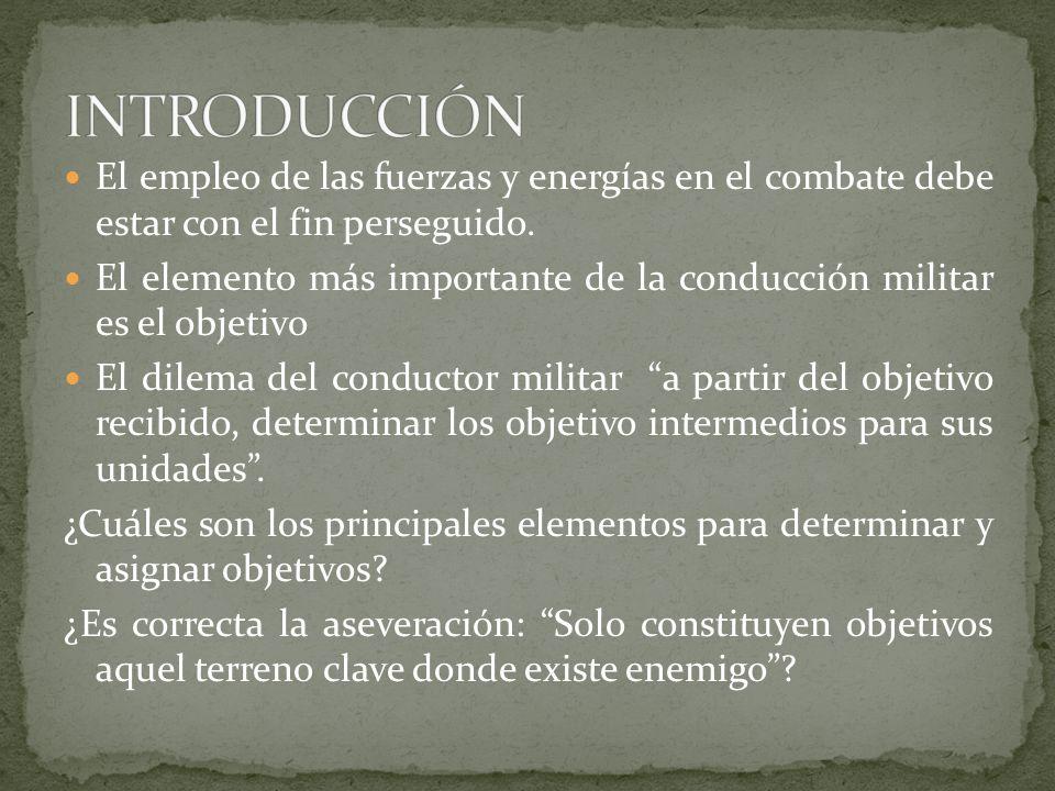 INTRODUCCIÓN El empleo de las fuerzas y energías en el combate debe estar con el fin perseguido.