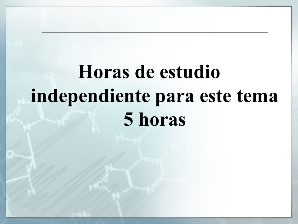 Horas de estudio independiente para este tema 5 horas