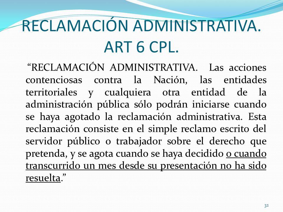 RECLAMACIÓN ADMINISTRATIVA. ART 6 CPL.