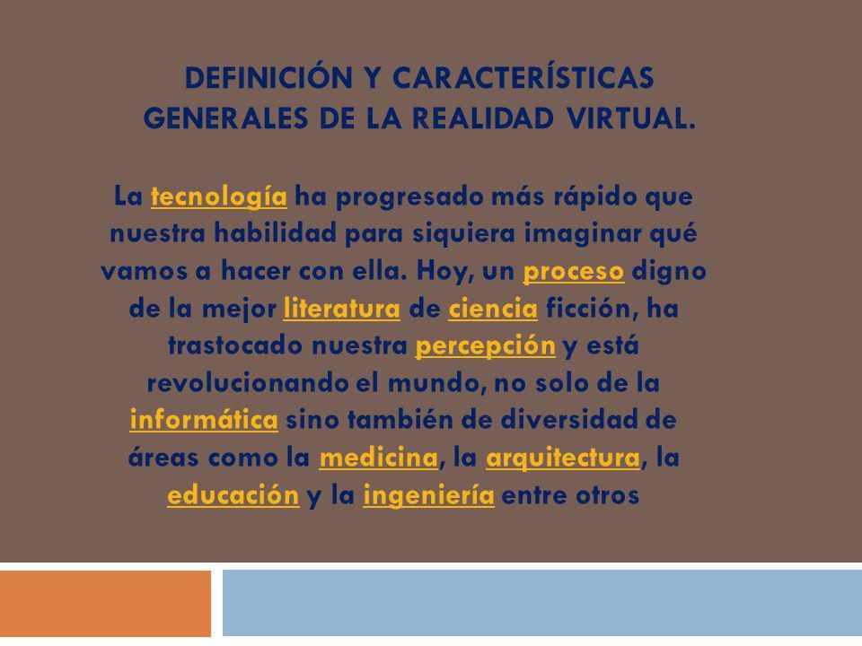 Definición y características generales de la Realidad Virtual.