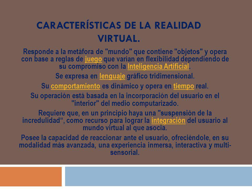 CARACTERÍSTICAS DE LA REALIDAD VIRTUAL.
