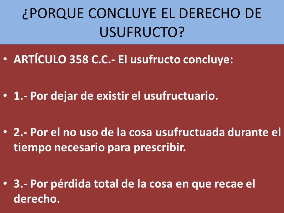 ¿PORQUE CONCLUYE EL DERECHO DE USUFRUCTO
