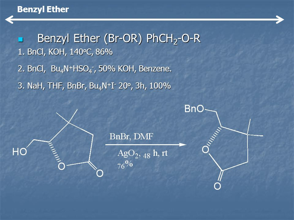 Benzyl Ether (Br-OR) PhCH2-O-R