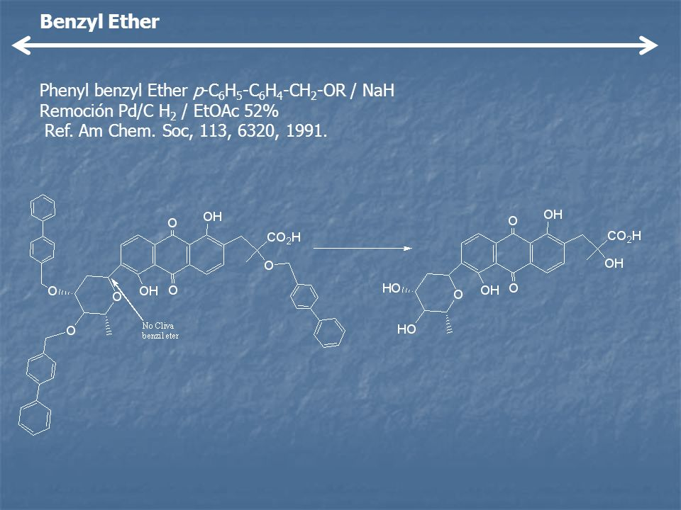 Benzyl Ether Phenyl benzyl Ether p-C6H5-C6H4-CH2-OR / NaH