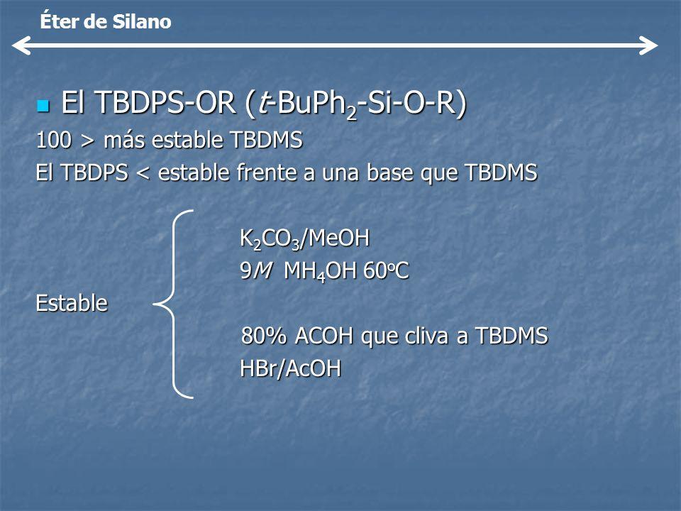 El TBDPS-OR (t-BuPh2-Si-O-R)