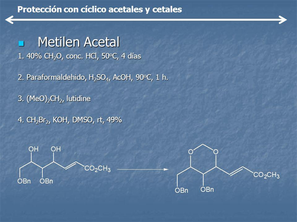 Metilen Acetal Protección con cíclico acetales y cetales
