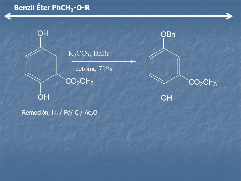 Benzil Éter PhCH2-O-R Remoción, H2 / Pd/ C / Ac2O