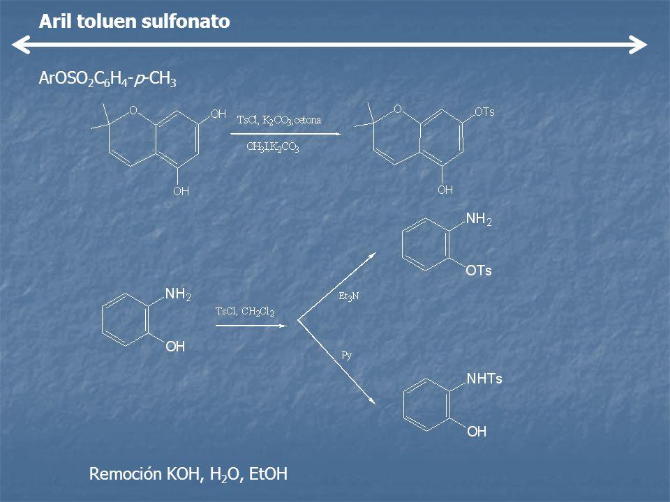 Aril toluen sulfonato ArOSO2C6H4-p-CH3 Remoción KOH, H2O, EtOH