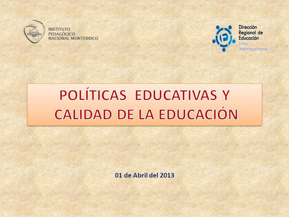 POLÍTICAS EDUCATIVAS Y CALIDAD DE LA EDUCACIÓN