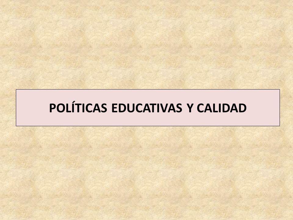 POLÍTICAS EDUCATIVAS Y CALIDAD