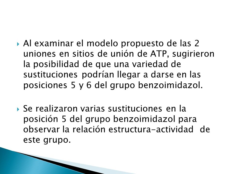 Al examinar el modelo propuesto de las 2 uniones en sitios de unión de ATP, sugirieron la posibilidad de que una variedad de sustituciones podrían llegar a darse en las posiciones 5 y 6 del grupo benzoimidazol.