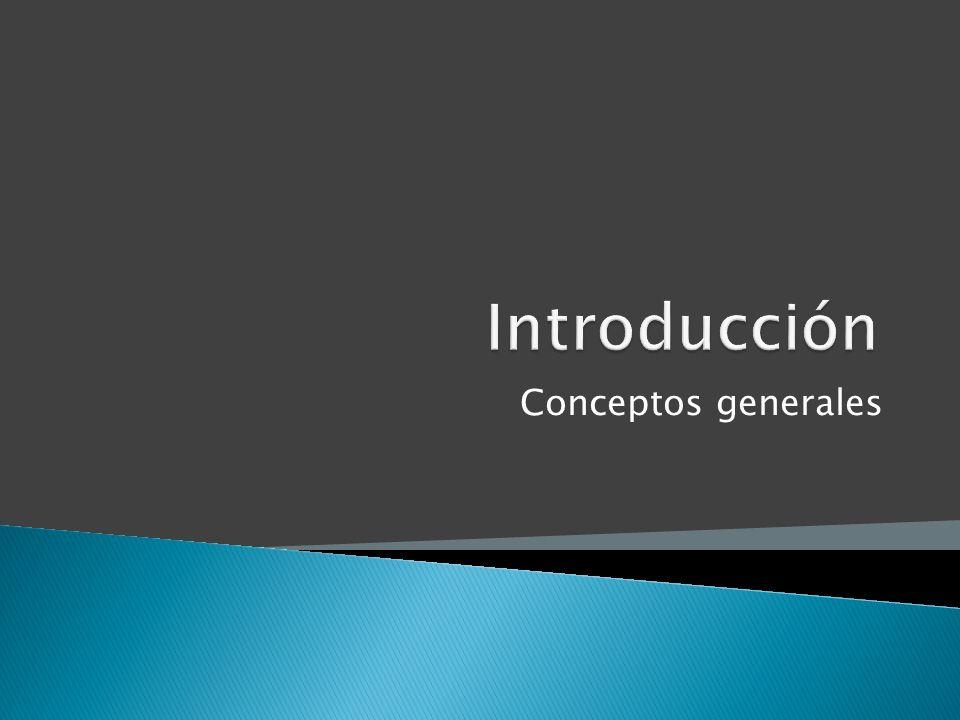 Introducción Conceptos generales