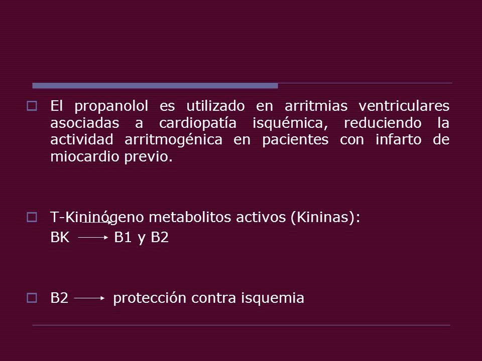 El propanolol es utilizado en arritmias ventriculares asociadas a cardiopatía isquémica, reduciendo la actividad arritmogénica en pacientes con infarto de miocardio previo.